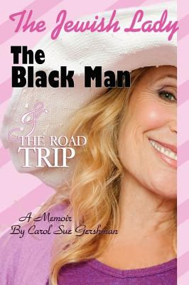 The Black Man, the Jewish Lady, and the Road Trip 9780615170732