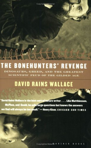 The Bonehunters' Revenge: Dinosaurs, Greed, and the Greatest Scientific Feud of the Gilded Age 9780618082407