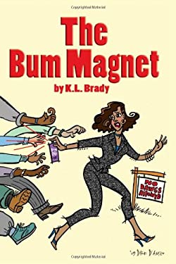 The Bum Magnet 9780615307046