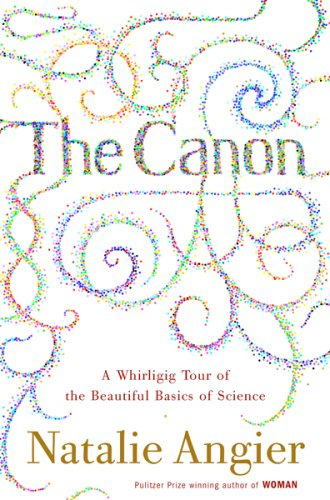 The Canon: A Whirligig Tour of the Beautiful Basics of Science 9780618242955