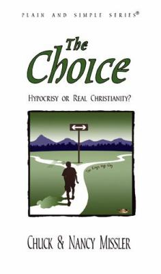The Choice: Hypocrisy or Real Christianity? 9780615348926