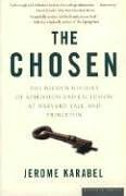 The Chosen: The Hidden History of Admission and Exclusion at Harvard, Yale, and Princeton 9780618773558