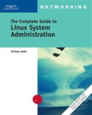 The Complete Guide to Linux System Administration 9780619216160