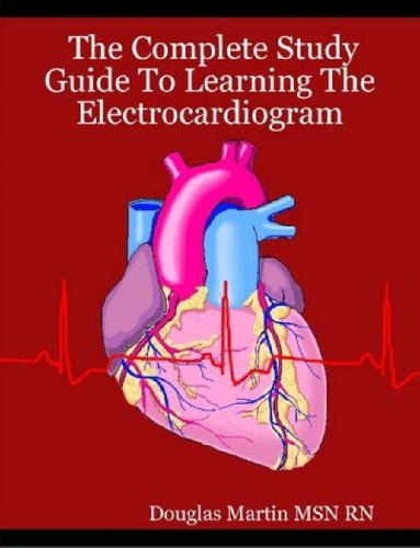 The Complete Study Guide to Learning the Electrocardiogram 9780615142142
