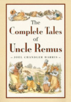 The Complete Tales of Uncle Remus 9780618154296