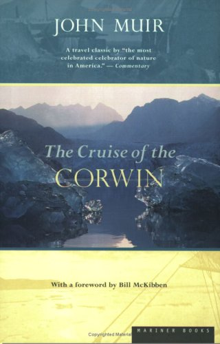 Cruise of the Corwin : Journal of the Arctic Expedition of 1881 - Muir, John