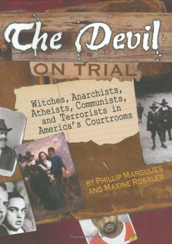 The Devil on Trial: Witches, Anarchists, Atheists, Communists, and Terrorists in America's Courtrooms 9780618717170