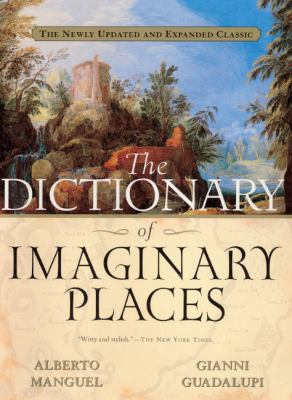 The Dictionary of Imaginary Places: The Newly Updated and Expanded Classic 9780613563116
