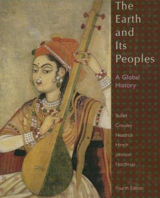 The Earth and Its Peoples: A Global History 9780618771493