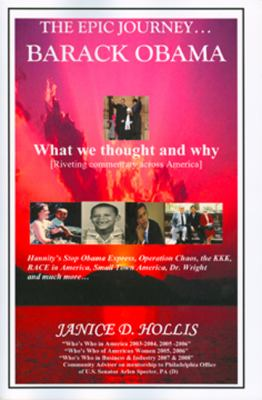 The Epic Journey... of Barack Obama: What We Thought and Why 9780615247748