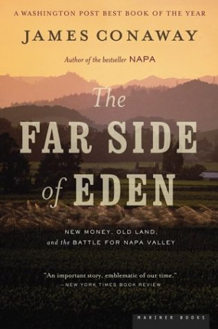 The Far Side of Eden: New Money, Old Land, and the Battle for Napa Valley 9780618379804
