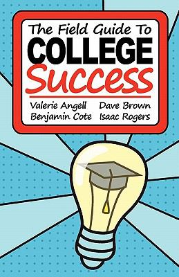 The Field Guide to College Success 9780615394831