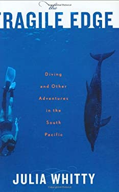 The Fragile Edge: Diving and Other Adventures in the South Pacific 9780618197163