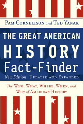 The Great American History Fact-Finder: The Who, What, Where, When, and Why of American History 9780618439416