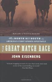 The Great Match Race: When North Met South in America's First Sports Spectacle 2345335