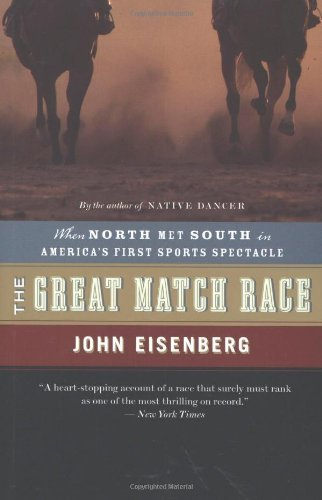 The Great Match Race: When North Met South in America's First Sports Spectacle 9780618556120