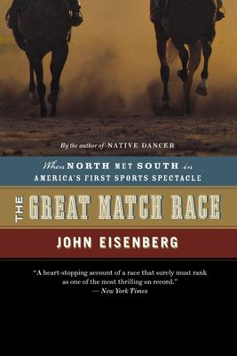 The Great Match Race: When North Met South in America's First Sports Spectacle 9780618872114