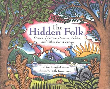The Hidden Folk: Stories of Fairies, Dwarves, Selkies, and Other Secret Beings 9780618174959