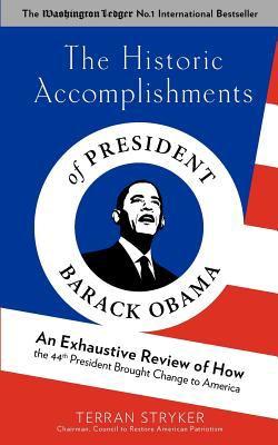 The Historic Accomplishments of President Barack Obama 9780615500331