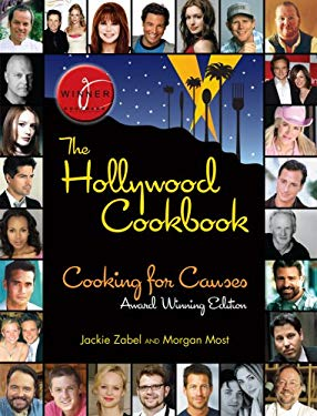 The Hollywood Cookbook: Cooking for Causes; Award Winning Edition 9780615221342