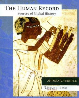 The Human Record Volume I: To 1700: Sources of Global History - 5th Edition