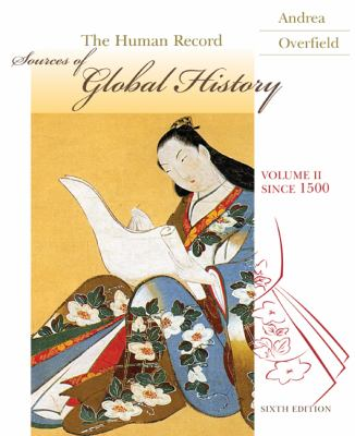 The Human Record, Volume II Since 1500: Sources of Global History 9780618751112