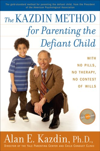 The Kazdin Method for Parenting the Defiant Child: With No Pills, No Therapy, No Contest of Wills [With DVD] 9780618773671