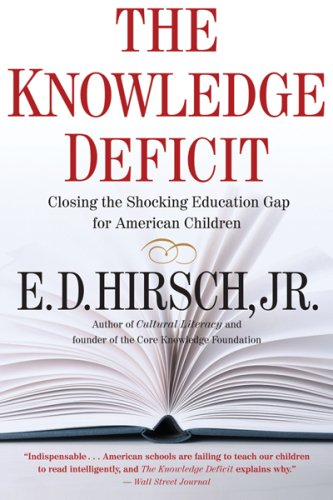 The Knowledge Deficit: Closing the Shocking Education Gap for American Children 9780618872251