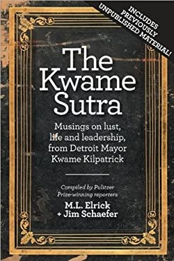 The Kwame Sutra: Musings on Lust, Life and Leadership, from Detroit Mayor Kwame Kilpatrick 9780615332550