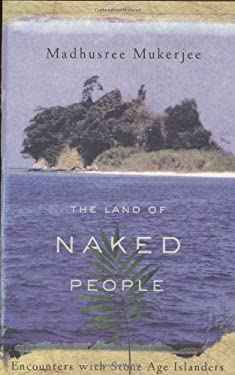 The Land of Naked People: Encounters with Stone Age Islanders 9780618197361