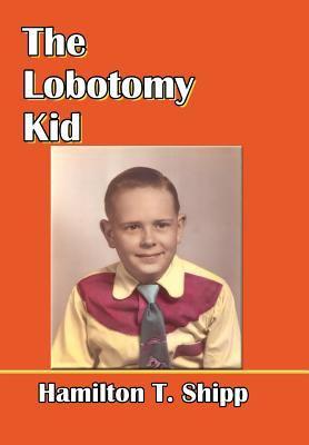 The Lobotomy Kid 9780615447575