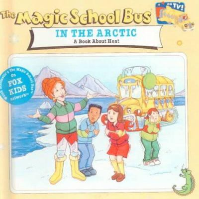 The Magic School Bus in the Arctic: A Book about Heat 9780613118248