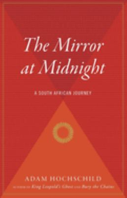 The Mirror at Midnight: A South African Journey 9780618758258