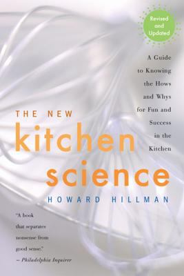 The New Kitchen Science: A Guide to Knowing the Hows and Whys for Fun and Success in the Kitchen 9780618249633