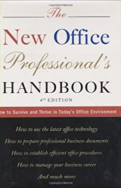 The New Office Professional's Handbook: How to Survive and Thrive in Today's Office Environment 9780618036080