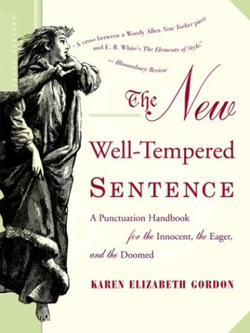 The New Well-Tempered Sentence: A Punctuation Handbook for the Innocent, the Eager, and the Doomed 9780618382019