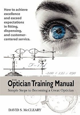 The Optician Training Manual 9780615193816