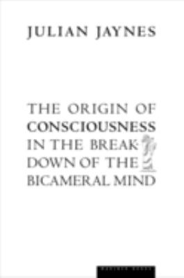 The Origin of Consciousness in the Breakdown of the Bicameral Mind 9780618057078