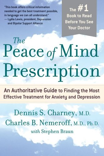 The Peace of Mind Prescription: An Authoritative Guide to Finding the Most Effective Treatment for Anxiety and Depression 9780618618798
