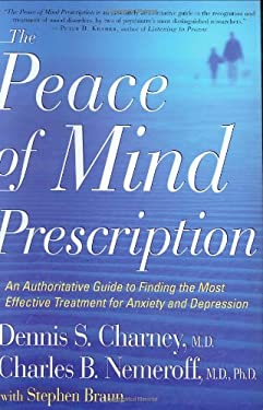 The Peace of Mind Prescription: An Authoritative Guide to Finding the Most Effective Treatment for Anxiety and Depression 9780618335022