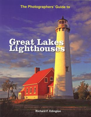 The Photographers' Guide to Great Lakes Lighthouses 9780615220819