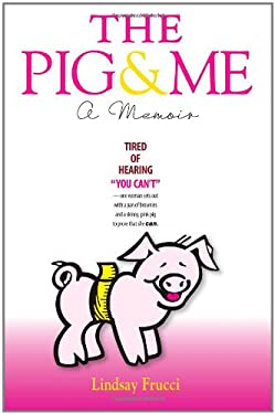 The Pig and Me 9780615428222