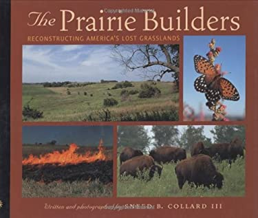 The Prairie Builders: Reconstructing America's Lost Grasslands 9780618396870