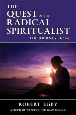 The Quest of the Radical Spiritualist 9780615291963