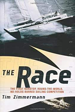 The Race: The First Nonstop, Round-The-World, No-Holds-Barred Sailing Competition 9780618117482