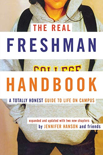 The Real Freshman Handbook: A Totally Honest Guide to Life on Campus 9780618163427