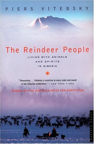 The Reindeer People: Living with Animals and Spirits in Siberia 9780618773572
