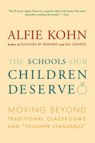 "The Schools Our Children Deserve: Moving Beyond Traditional Classrooms and ""Tougher Standards"""