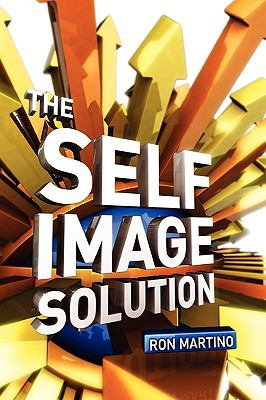 The Self Image Solution 9780615296036