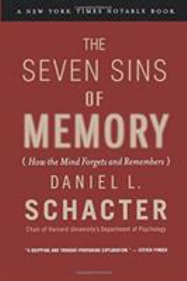 The Seven Sins of Memory: How the Mind Forgets and Remembers 9780618219193
